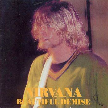 Nirvana Beautiful Demise