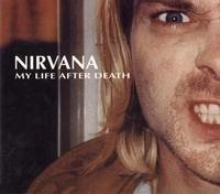 Nirvana My life after death