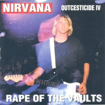 Nirvana Outcesticide 4 Rape the Vaults
