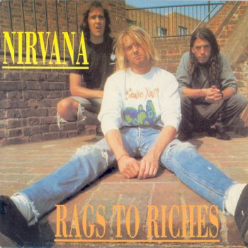 Nirvana Rags to the riches