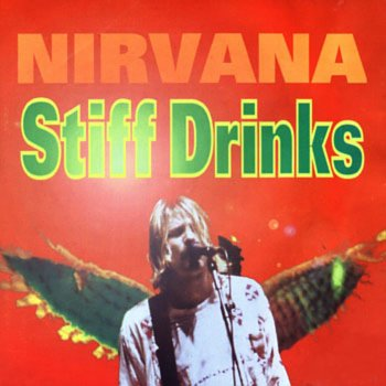 Nirvana Stiff Drinks