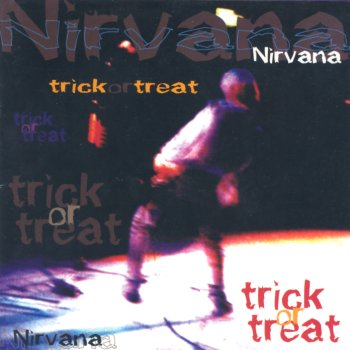 Nirvana Trick or treat